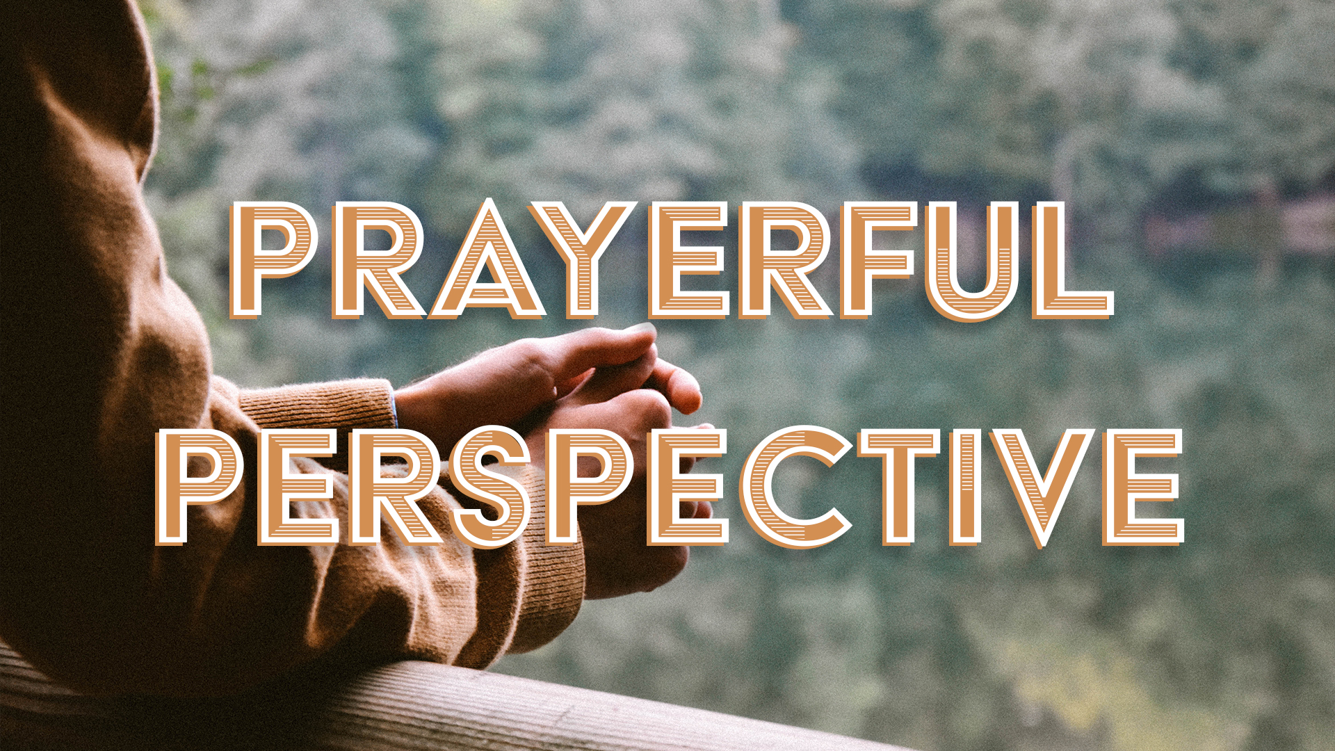 Prayerful Perspective